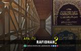 Apa Itu Rafidhah?