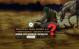 "Benarkah Imam Husein as ""Sebenarnya"" Dibunuh oleh Para Syi'ahnya Sendiri?"