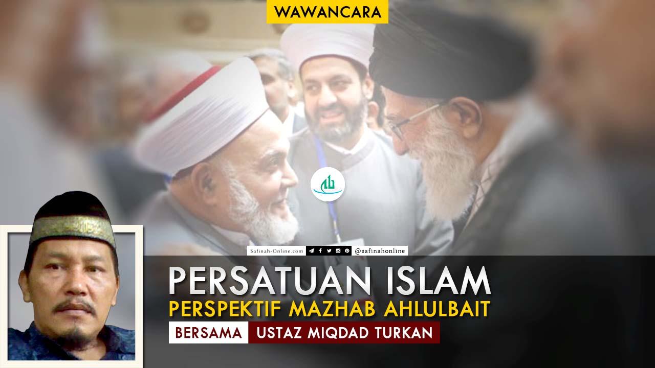 Wawancara, Persatuan Islam, Perspektif, Mazhab Ahlulbait, Miqdad Turkan