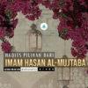 Hadits Pilihan dari Imam Hasan Al-Mujtaba a.s.