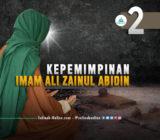 Kepemimpinan Imam Ali Zainul Abidin (2)