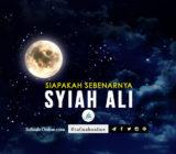 Siapakah Sebenarnya Syiah Ali?