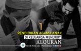 Pendidikan Agama Anak di Keluarga Menurut AlQuran (Bagian 1)