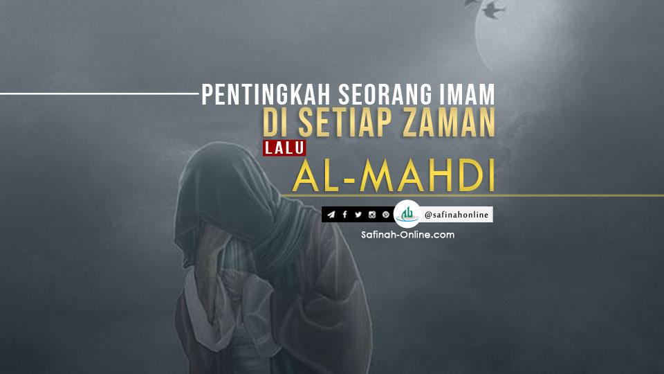 Pentingkah Seorang Imam di Setiap Zaman? Lalu, Al-Mahdi?!