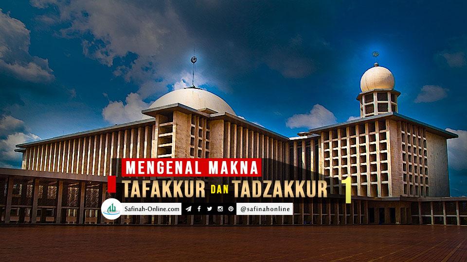Mengenal Makna Tafakkur dan Tadzakkur (1)