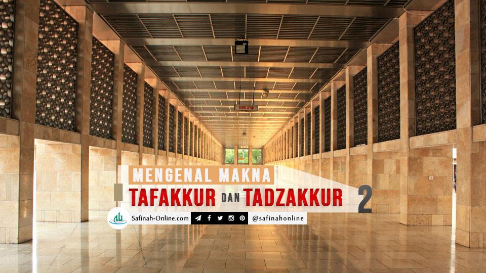 Mengenal Makna Tafakkur dan Tadzakkur (2/Selesai)