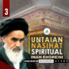 Untaian Nasihat Spiritual Imam Khomeini (3-Tamat)