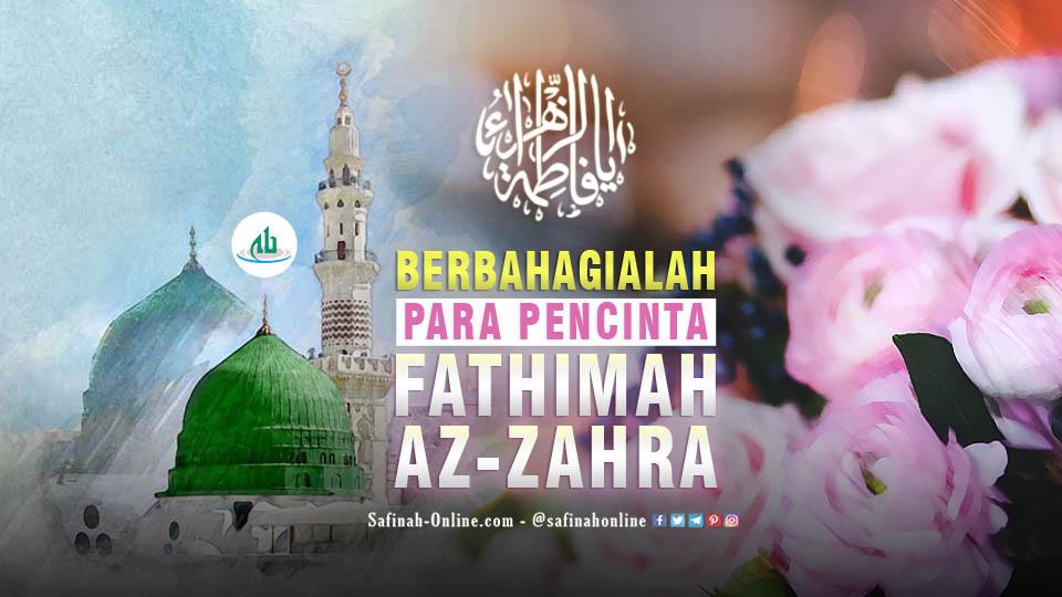 Berbahagialah Para Pencinta Fatimah Az Zahra A S Safinah Online