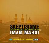 Skeptisisme terhadap Keyakinan pada Imam Mahdi