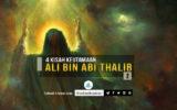 4 Kisah Keutamaan Imam Ali bin Abi Thalib a.s. (Bagian Terakhir)