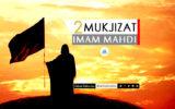 2 Mukjizat Imam Mahdi a.s.