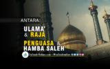 Antara Ulama dan Raja, Penguasa dan Hamba Saleh