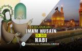 Kedudukan Imam Husain di Sisi Nabi
