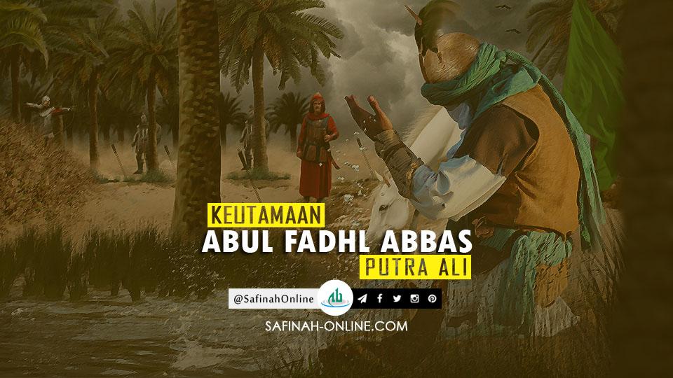 Keutamaan Abul Fadhl Abbas, Putra Ali