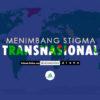 "Menimbang Stigma ""Transnasional"""