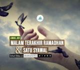 Amalan Malam Terakhir Ramadhan dan Satu Syawal