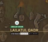 Amalan Umum Lailatul Qadr