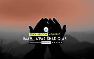 Etika Berdoa Menurut Imam Ja'far Shadiq as.