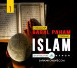 Fenomena Gagal Paham tentang Islam (1)