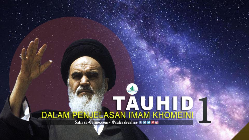 Tauhid dalam Penjelasan Imam Khomeini (1)