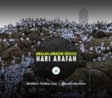 Amalan-amalan Khusus Hari Arafah