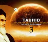 Tauhid dalam Penjelasan Imam Khomeini (3)