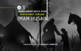 Anak-anak Kecil Pun Menyambut Seruan Imam Husain a.s. (Bag. Terakhir)