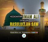 Kedekatan Imam Ali dengan Rasulullah saw
