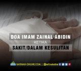 Doa Imam Zainal Abidin Ketika Sakit atau dalam Kesulitan