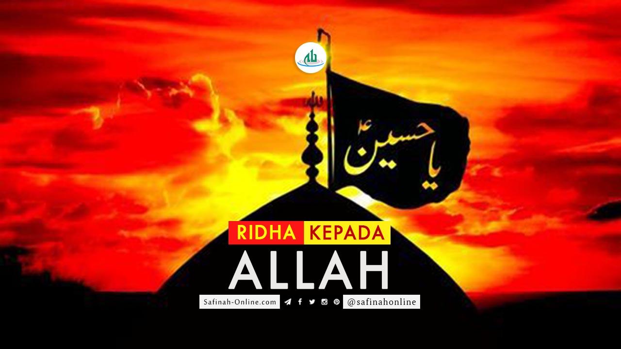 Ridha, Allah, Imam Husein, Karbala