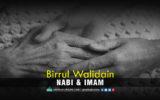 'Birrul Walidain' Nabi dan Imam