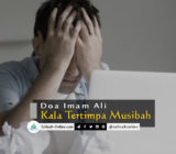 Doa Imam Ali Kala Tertimpa Musibah