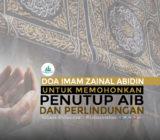 Doa Imam Zainal Abidin as, Untuk Memohonkan Penutup Aib dan Perlindungan
