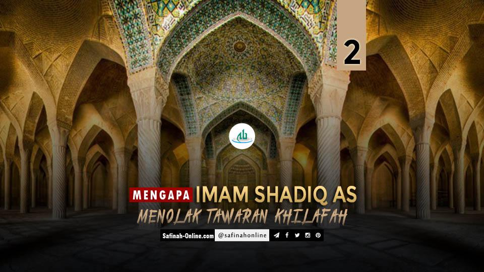Mengapa Imam Shadiq as Menolak Tawaran Khilafah? (2-2)