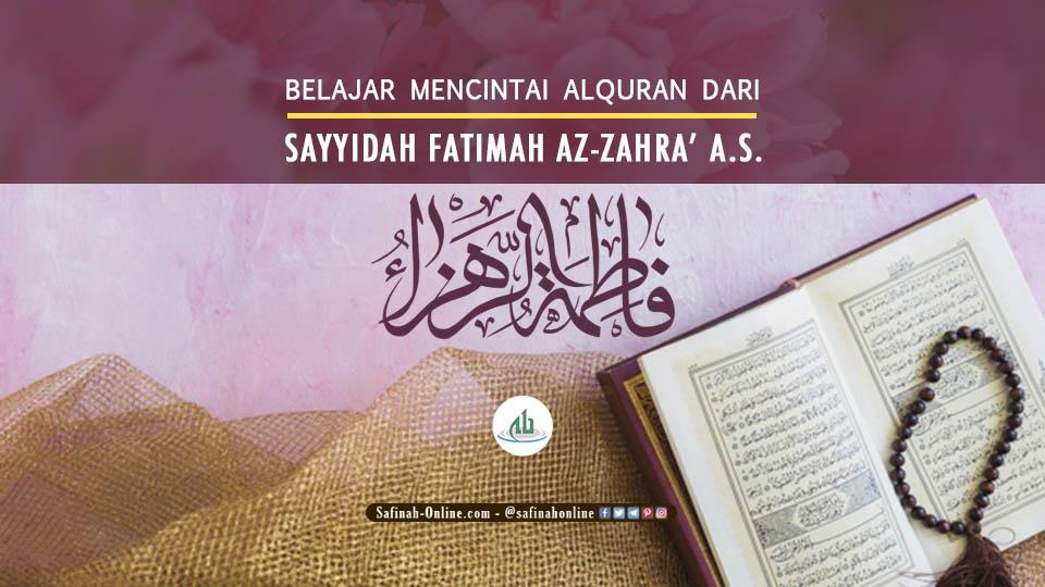 Belajar Mencintai Alquran dari Sayyidah Fatimah Az-Zahra' a.s.