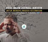 Doa Imam Zainal Abidin untuk Menghilangkan Kecemasan