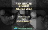 Fikih Jenazah Menurut Mazhab Syiah (2): Salat Jenazah dan Menguburkannya
