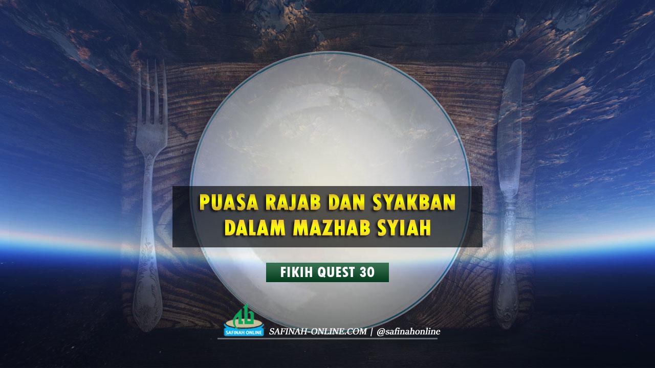 Fikih Quest 30: Puasa Rajab dan Syakban dalam Mazhab Syiah