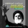 Imam Khomeini: Berhati-hatilah Kalau Anda Ditokohkan