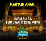 Kartun Anak: Imam Ali as. Blusukan di Kota Kufah