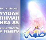 Kisah Teladan Sayidah Fathimah Az-Zahra as Penghulu Wanita Alam Semesta