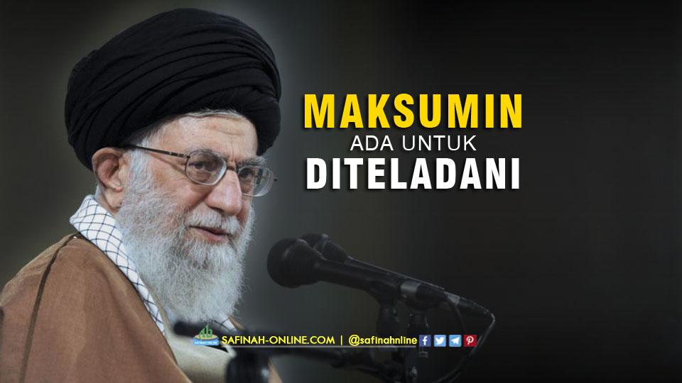 Imam Ali Khamenei:Maksumin Ada untuk Diteladani