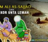 VIDEO – Imam Ali as-Sajjad as. dan Seekor Unta Lemah
