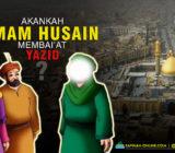 VIDEO – Akankah Imam Husein as. Membaiat Yazid?