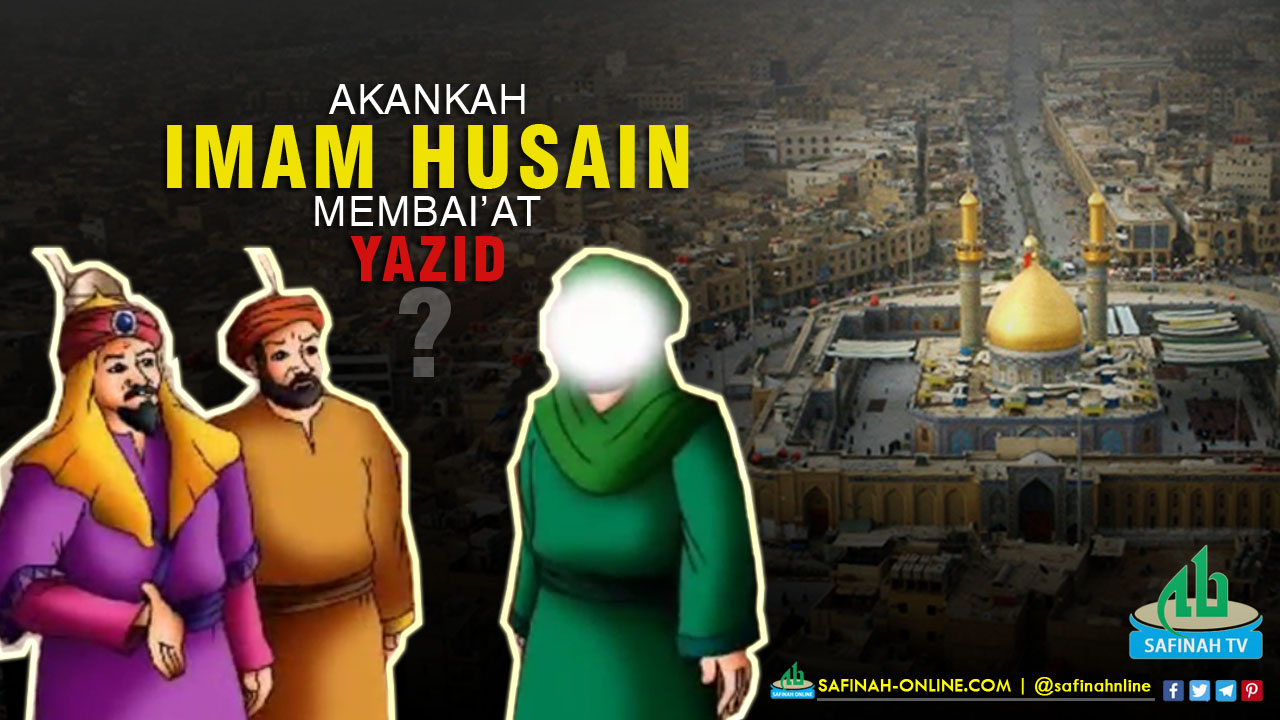 VIDEO – Akankah Imam Husein as. Membaiat Yazid?