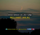 Doa Rasulullah SAW Melihat Hilal