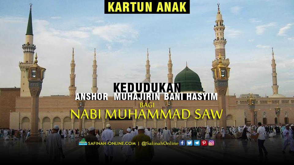 VIDEO – Kedudukan Anshor, Muhajirin, dan Bani Hasyim bagi Nabi Muhammad saw.