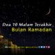 Doa 10 Malam Terakhir Bulan Ramadan