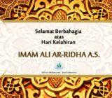 Selamat Berbahagia di Hari Kelahiran Imam Ali ar-Ridha a.s.