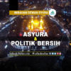 Imbauan Dewan Syura: ASYURA DAN POLITIK BERSIH